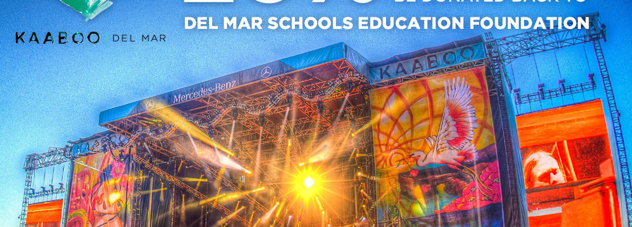 But your Kaaboo tickets with promocode DELMARSCHOOLS to benifit the DMSEF